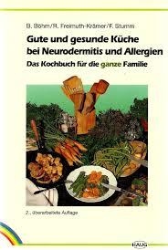 gute und gesunde küche bei neurodermitis und allergien das