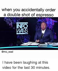 Funny Meme And Videos When You Accidentally Order A Double Shot Of Espresso