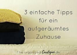 3 einfache tipps wie dein zuhause immer äufgeräumt bleibt