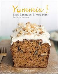 livres de recettes de cuisine t l charger gratuitement telecharger pdf yummix mes basiques mes hits recettes au