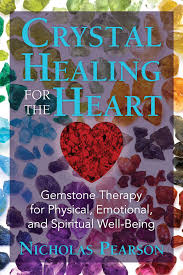 Pearson Desk Copy Return by Crystal Healing For The Heart Book By Nicholas Pearson