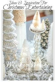 Winterberry Christmas Tree Farm Pa by Winter White Christmas Tablescape Stonegable
