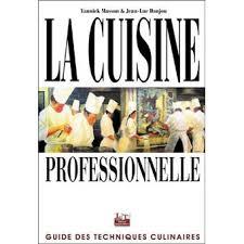 livre de cuisine cap la cuisine des professionnels cap bep guide des techniques