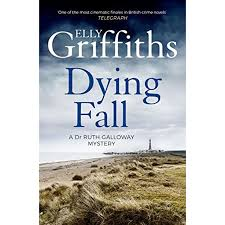 A Dying Fall Dr Ruth Galloway Mysteries 5 By Elly Griffths