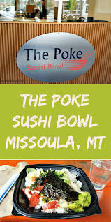 Spirit Halloween Missoula by Where To Eat In Missoula Montana The Poke Sushi Bowl Poke