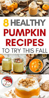 Healthy Pumpkin Desserts For Thanksgiving by Healthy Pumpkin Recipes To Try This Fall