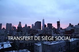 transfert siege social comment bien transférer votre siège social ezbeez