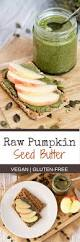 Soaking Pumpkin Seeds In Saltwater by The 25 Best Pumpkin Seed Butter Ideas On Pinterest Pumpkin Seed