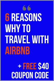 5 Reasons Why To Travel With Airbnb | Vacations | Travel ... How To Get And Use An Airbnb Coupon Code Discount Itsallbee Review Plus A Valuable To Use Airbnb Coupon Print All About New Generation Home Hotel Management New 37 Off 73 100 Airbnb Coupon Code Tips October 2019 July Travel Hacks 45 Off First Time Get 40 Of Your Booking Add Payment Forms Can I Add Code Or Voucher Honey Rm40 On Promo