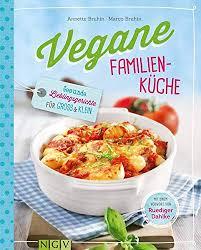 vegane familienküche gesunde lieblingsgerichte für groß