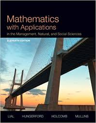 Mathematics With Applications In The Management Natural And Social Sciences Plus NEW MyLab Math Pearson EText Access Card Package 11th Edition