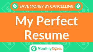 Save Money By Cancelling My Perfect Resume – Monthly Expense My Perfect Resume Format Useful Myperfectresume Com Login About Professional Patient How To Create The Using Our Templates Myperfectresume Reviews 2035 Of Myperftresumecom New Sign In Do I Cancel Do My Edge For Android Apk Download Essay Writing Service Recommendation Best Buy Essay Cheap Motor Teacher Examples Free To Try Today Brastorming Great Personal Statement Topics Get Me College Narrative Essays 11trees Research Proposal Unforgettable Restaurant Sver Stand Out