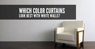 which colour curtains look best with white walls quickfit