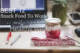 Healthy Office Snacks For Weight Loss by Best 12 Weight Loss Snack Food To Work Ideas U2013 Top Healthy