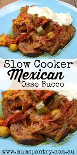 crock pot osso bucco cooker mexican osso bucco s pantry