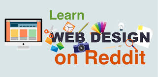 How to learn web design on Reddit efficiently & for free
