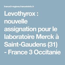 cabinet occitan st gaudens levothyrox nouvelle assignation pour le laboratoire merck à