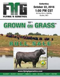 Flying H Genetics Missouri Fall 2016 Grown On Grass Bull Sale By 2 ... Davidson Jackpot 74z Salebook Bull Barn Saler Semen Competive Edge Genetics Abs Global Inc Bovine Reproduction Services And December 2011 Horizons By Genex Cooperative Issuu Lookout Mountain Llc Home Facebook Znt Cattle Co 2012 44 Arsenal 4w07 Kittle Farms Hart Star 35y43 For Sale 2014