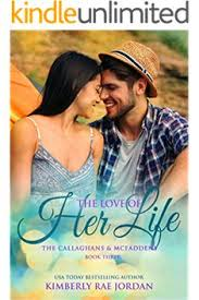 The Love Of Her Life A Christian Romance Callaghans McFaddens Book 3