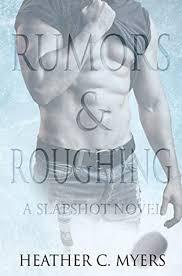 Rumors Roughing A Slapshot Novel By Heather C Myers