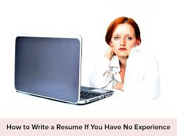Fresher Resume Guide How To Write A If You Have No Experience