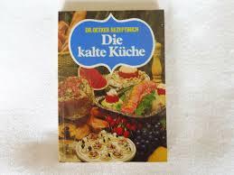 dr oetker rezeptbuch die kalte küche dr oetker versuchsküche