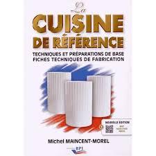 bac pro cuisine la cuisine de référence achat vente livre michel maincent