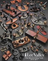 lee valley fine woodworking tools 2016 2017 catalog general