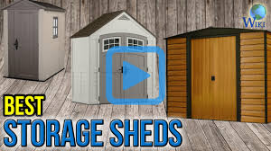 Rubbermaid Shed Assembly Time by Top 9 Storage Sheds Of 2017 Video Review