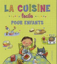livre de cuisine enfant la cuisine facile pour enfants chantecler decitre 9782803448098