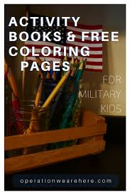 Coloring Books And Activity For Military Kids So Many FREE Pages