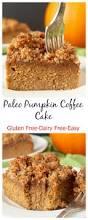 Easy Pumpkin Desserts by Paleo Pumpkin Coffee Cake Jay U0027s Baking Me Crazy