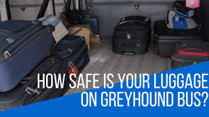 Does Greyhound Bus Have Bathrooms by How Safe Is Your Luggage On The Greyhound Bus Youtube