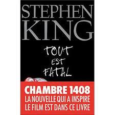 d horreur chambre 1408 tout est fatal broché stephen king achat livre ou ebook