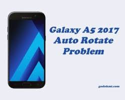 to Fix Samsung Galaxy A5 2017 Screen Won t Auto Rotate