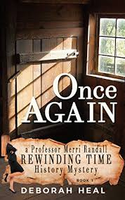 Once Again An Inspirational Novel Of History Mystery Romance The Rewinding Time