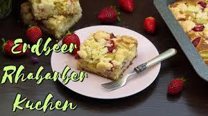 erdbeer rhabarber kuchen backen mit dem einfachsten hefeteig rhabarberkuchen rezept