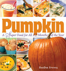 Pumpkin Books For Toddlers by Pumpkin A Super Food For All 12 Months Of The Year Deedee Stovel