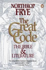 The Great Code Bible And Literature By Northrop Frye