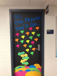 Images About Classroom Door Decorating Ideas On Pinterest Oh The Places Youll Go Decoration For Older
