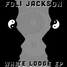 The White Lodge EP Foli Jackson