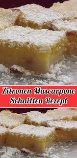 zitronen mascarpone schnitten rezept einfache kuchen rezepte