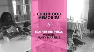 100 Memories By Design Childhood Memories By Mother Art Prize Winner Mary Martins