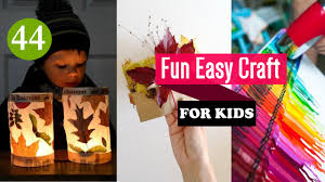 44 Fun Easy Crafts For Kids