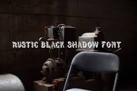 Rustic Black Shadow Font For Free
