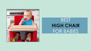Best High Chair For Your Baby - 2018 Trend - CroKids 10 Best High Chairs Of 2019 Boost Your Toddler 8 Onthego Booster Seats Expert Advice On Feeding Children Littles Really Good Looking That Are Also Safe And Baby Bargains 4in1 Total Clean Chair Fisherprice Target 9 Bouncers According To Reviewers The