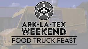 Uneeda Taco - Food Truck Feast - Ark-La-Tex Weekend