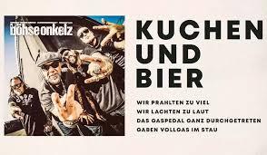 Bã Hse Onkelz Kuchen Und Bier Kuchen Und Bier Www Onlelz De Bo Fanz United Fanpage