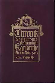 Kã Che 20000 Chronik Der Haupt Und Residenzstadt Karlsruhe 1908