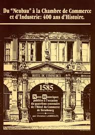 chambre des commerce strasbourg du neubau à la chambre de commerce et d industrie 400 ans d